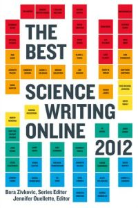 The Best Science Writing Online 2012, In a Print Book