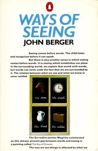 Ways of Seeing: John Berger's Classic 1972 BBC Critique of Consumer Culture