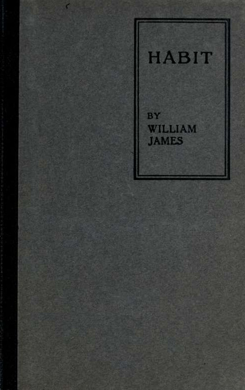 William James on the Psychology of Habit