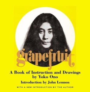 Grapefruit: Yoko Ono's Poems, Drawings, and Instructions for Life