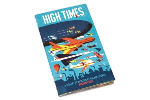 High Times: An Illustrated History of Aviation