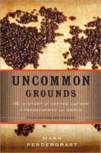 Uncommon Grounds: How Coffee Changed the World