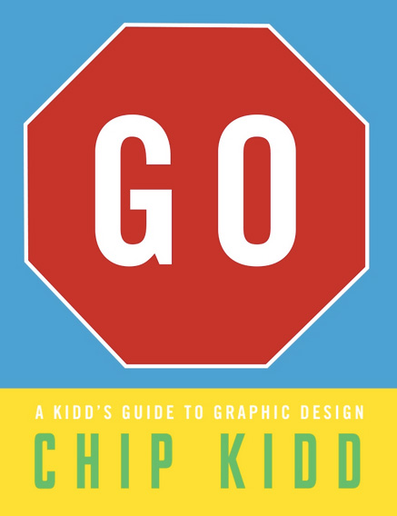 A Kid's Guide to Graphic Design by Iconic Designer Chip Kidd