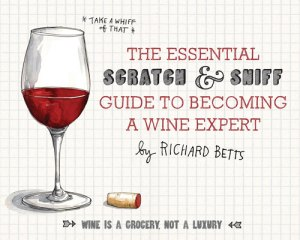 Vino Sans Snobbery: A Charming Illustrated Scratch-and-Sniff