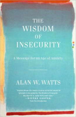 An Antidote To The Age Of Anxiety Alan Watts On Happiness And How