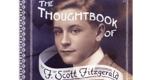The Thoughtbook of F. Scott Fitzgerald: An Endearing Record of His First Loves from His Secret Boyhood Diary