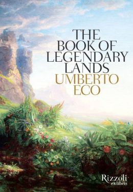 Sunday Morning Imaginary If Only >> Legendary Lands Umberto Eco On The Greatest Maps Of Imaginary