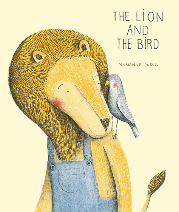 The Lion and the Bird: A Tender Illustrated Story About Loneliness, Loyalty, and the Gift of Friendship