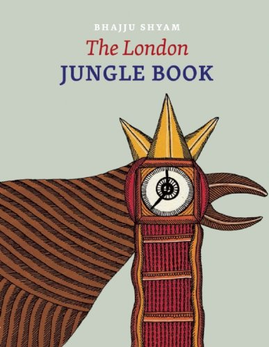 The London Jungle Book: What an Indian Tribal Artist Can Teach Us About Rediscovering Our Capacity for Everyday Wonder