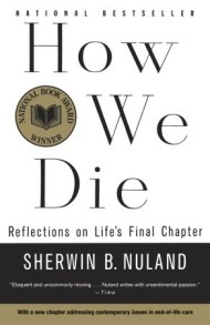Sherwin Nuland on the Art of Dying and How Our Mortality Confers Meaning Upon Our Lives