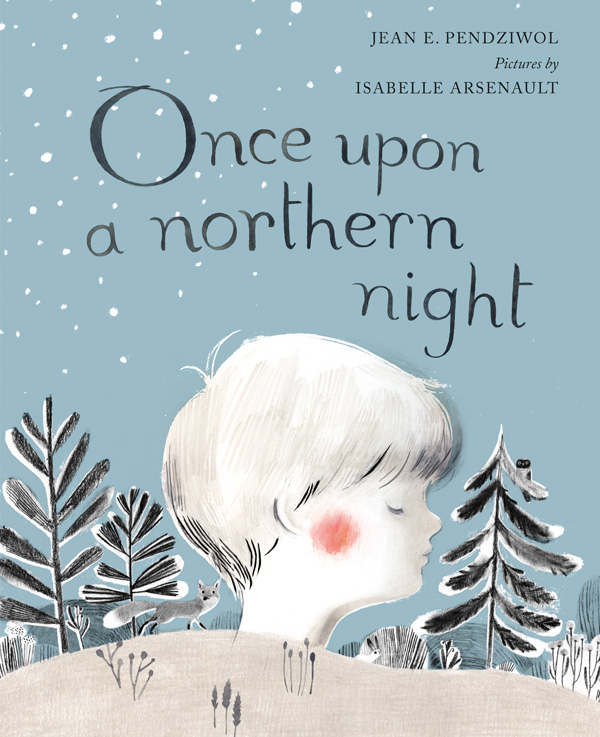Once Upon a Northern Night: A Loving Illustrated Lullaby of Winter's Whimsy