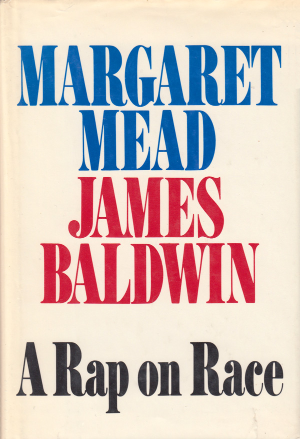 A Rap on Race: Margaret Mead and James Baldwin's Rare Conversation on Forgiveness and the Difference Between Guilt and Responsibility