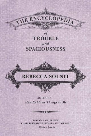 We're Breaking Up: Rebecca Solnit on How Modern Noncommunication Is Changing Our Experience of Time, Solitude, and Communion