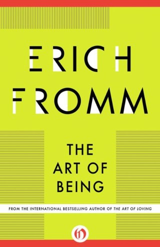 The Art of Living: The Great Humanistic Philosopher Erich Fromm on Having vs. Being and How to Set Ourselves Free from the Chains of Our Culture