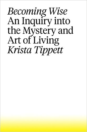 Becoming Wise: Krista Tippett on Love and Mastering the Art of Living