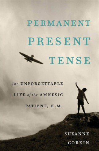 Permanent Present Tense: Pioneering Scientist Suzanne Corkin on How the Famous Amnesiac H.M. Illuminates the Paradoxes of Memory and the Self