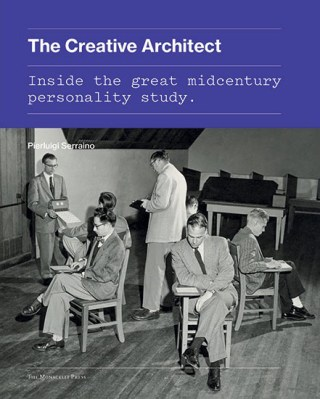 The Creative Architect: Inside Psychology's Most Ambitious and Influential Study of What Makes a Creative Person
