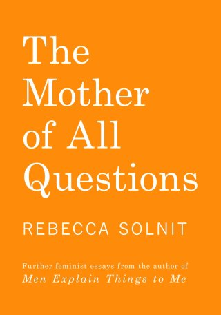 Rebecca Solnit on Breaking Silence as Our Mightiest Weapon Against Oppression