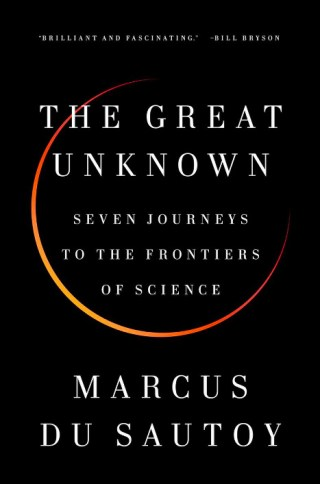 Mathematician Marcus du Sautoy on the Unknown, the Horizons of the Knowable, and Why the Cross-Pollination of Disciplines is the Seedbed of Truth