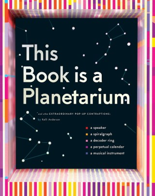 This Book Is a Planetarium: A Pop-Up Masterpiece Translating the Laws of Physics into Playful and Poetic Tangibility