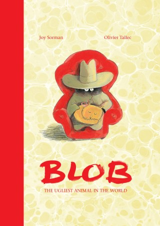 Blob: An Irreverent and Insightful Modern Fable About Beauty, Ugliness, the Paths to Acceptance, and How Admiration Hijacks Our Sense of Self