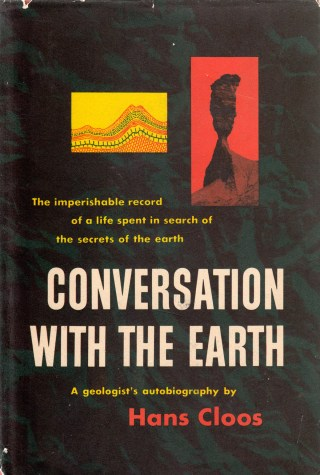 Conversations with the Earth: Geologist Hans Cloos on the Complementarity of Art and Science in Illuminating the Splendor of Nature and Reality