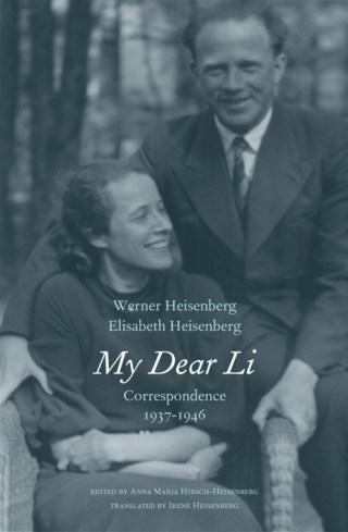 Werner Heisenberg Falls in Love: The Love Letters of the Nobel-Winning Pioneer of Quantum Mechanics and Originator of the Uncertainty Principle