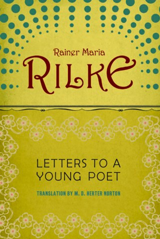 Rilke on the Lonely Patience of Creative Work