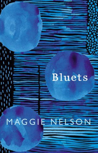 Bluets: Maggie Nelson on the Color Blue as a Lens on Memory, Loneliness, and the Paradoxes of Love