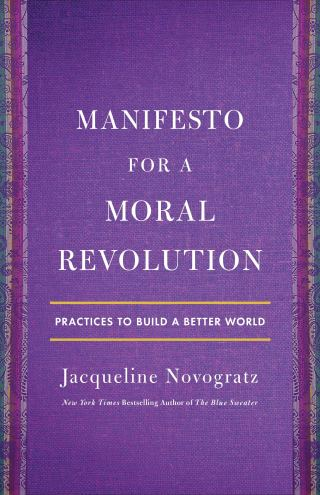 The Building Blocks of Moral Revolution: Jacqueline Novogratz on the Art of Accompaniment Along the Path to Justice and the Courage to Defy Cynicism in the Face of Staggering Requisite for Change