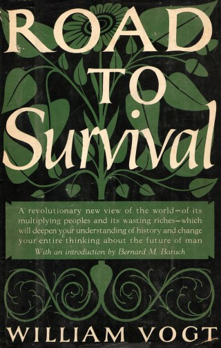 Road to Survival: Wisdom on Resilience from the Forgotten Visionary Who Shaped the Modern Environmental Movement