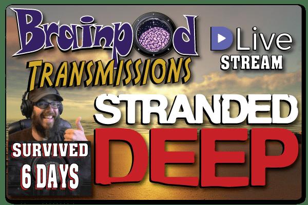 Stranded Deep DLive Stream