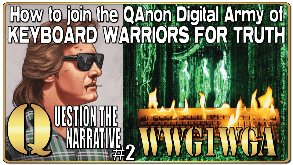 How to join the QAnon Digital Army of Keyboard Warriors for Truth.