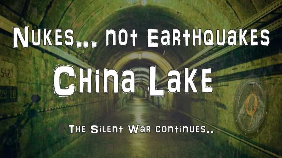 Nukes… not Earthquakes – China Lake