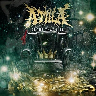 Attila-About-That-Life