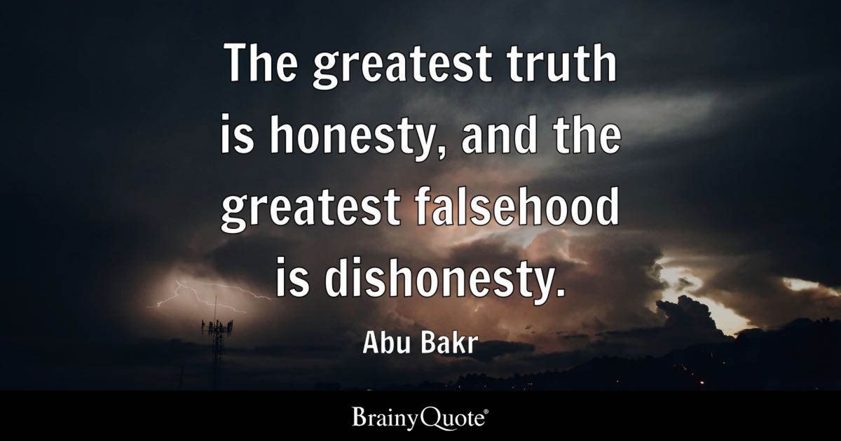Abu Bakr The Greatest Truth Is Honesty And The Greatest