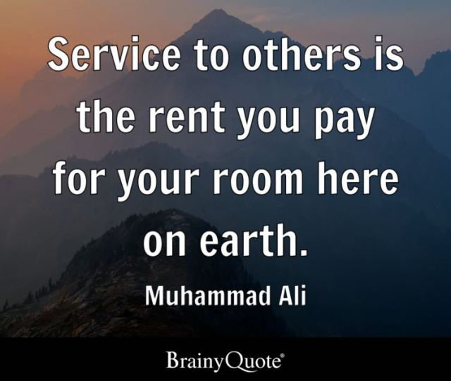 Quote Service To Others Is The Rent You Pay For Your Room Here On Earth Change Background