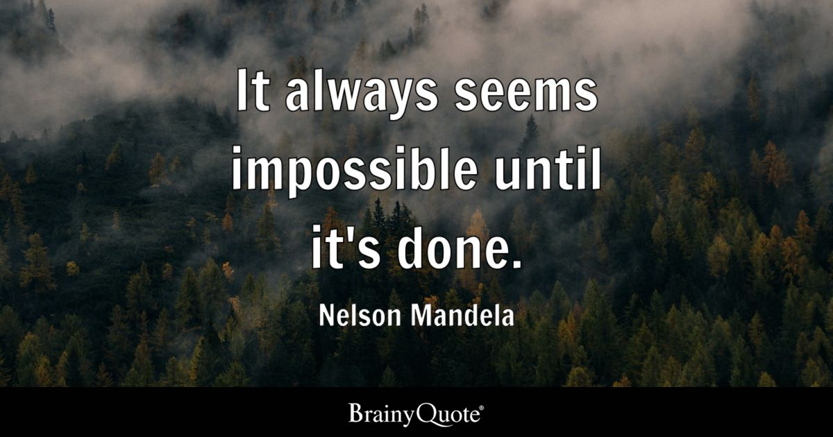 Top 10 Motivational Quotes   BrainyQuote Quote It always seems impossible until it s done    Nelson Mandela