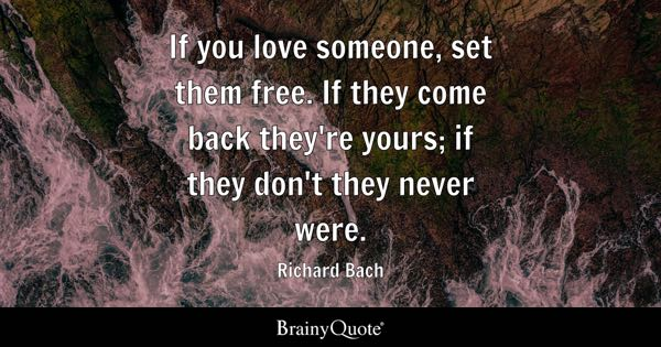 Relationship Quotes   BrainyQuote If you love someone  set them free  If they come back they re