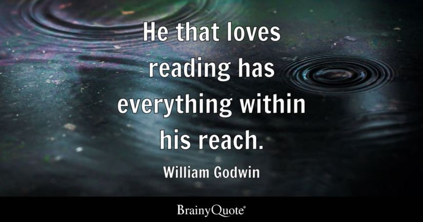 He that loves reading has everything within his reach. - William Godwin