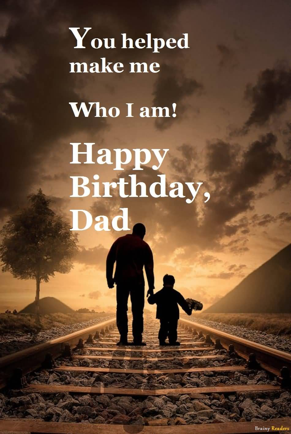 30 Fathers Birthday Quotes To Make His Day Special And Enjoyable Brainy Readers