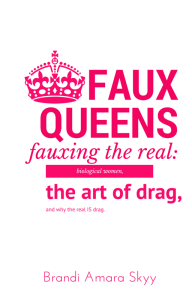 Front Faux Queens - Fauxing the Real- Biological Women the Art of Drag and Why the Real is Drag (1)
