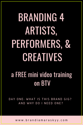 Branding for artists, creative entrepreneurs, and performers a mini video branding training on BTV by Brandi Amara Skyy Day 1 CP