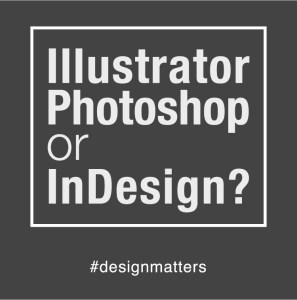 #72 – Illustrator, Photoshop, or InDesign?
