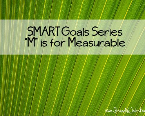 "SMART Goals- ""M"" is for Measurable"