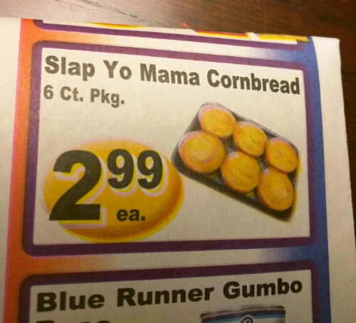 "Grocery store ad for ""Slap Yo Mama Cornbread"""