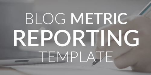 The Blog Content Reporting Template
