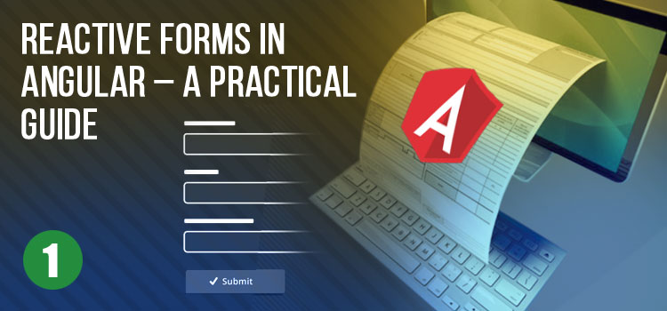 Reactive Forms in Angular – A Practical Guide (Part 1)