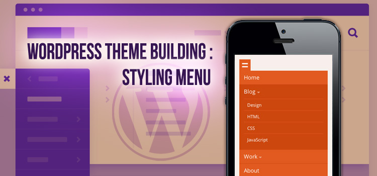 WordPress Theme Building : Styling Menu