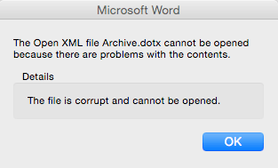 Editing in macOS - The Open XML file cannot be opened because there are problems with the contents. Details The file is corrupt and cannot be opened.